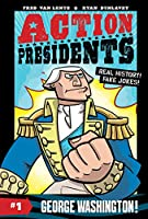 Action Presidents #1: George Washington! (Action Presidents (1))
