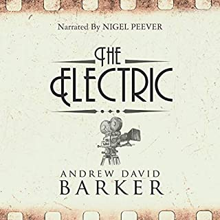 The Electric                   By:                                                                                                                                 Andrew David Barker                               Narrated by:                                                                                                                                 Nigel Peever                      Length: 9 hrs     1 rating     Overall 3.0