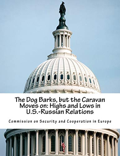 The Dog Barks, but the Caravan Moves on: Highs and Lows in U.S.-Russian Relations