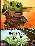 Bebe Yoda Libro para Colorear: 30 Diseños. Excelente regalo para adultos, jovenes y niños