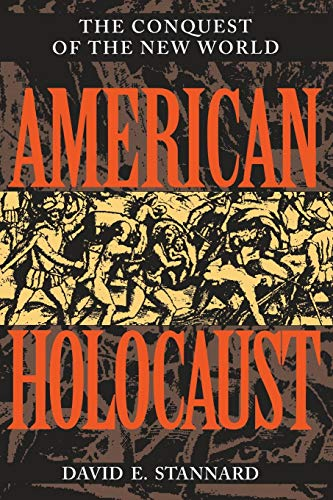 Compare Textbook Prices for American Holocaust: The Conquest of the New World Revised ed. Edition ISBN 9780195085570 by Stannard, David E.