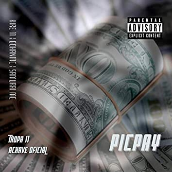 Picpay (feat. Gohanmc, Samurai MC, Achave Oficial & Tropa11)