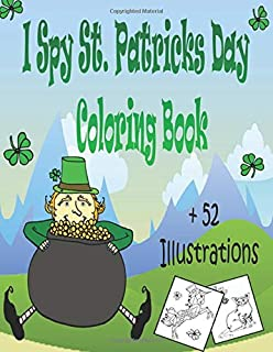 I Spy St. Patrick's Day Coloring book: coloring and activity book for kids and toddlers all ages , Animals , Fruits , mand...