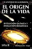 El origen de la vida / The origin of life: Evolución química y evolución biológica / Chemical Evolution and Biological Evolution (El universo de la ... / The Universe of Biology) (Spanish Edition)