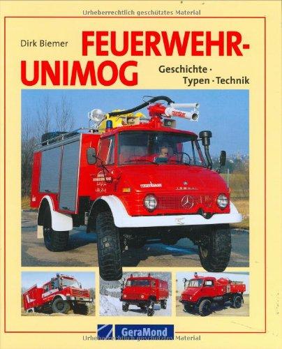 Feuerwehr-Unimogs: Geschichte - Typen - Technik
