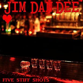Five Stiff Shots