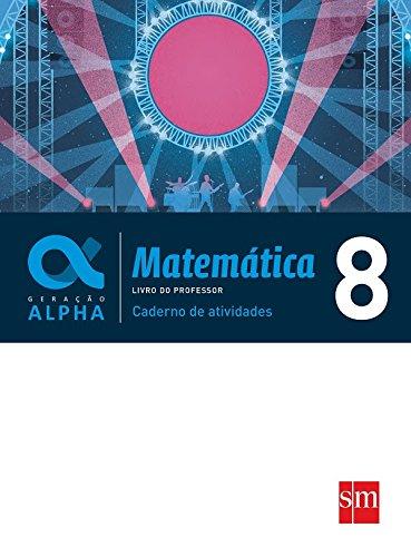 Geração Alpha. Matemática. 8º Ano - Caderno de Atividades