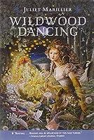 Wildwood Dancing by Juliet Marillier(2008-03-25)
