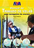 MANUAL DE TRIMADO DE VELAS: PARA NAVEGANTES DE CRUCERO (Nautica (tutor))