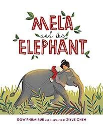 Mela and the Elephant by Dow Phumiruk, illustrated by Ziyue Chen
