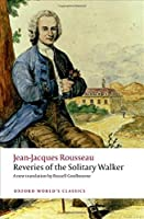 Reveries of the Solitary Walker (Oxford World's Classics) by Jean-Jacques Rousseau Russell Goulbourne(2011-07-07)
