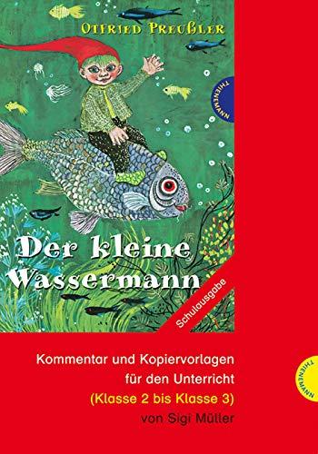 Der kleine Wassermann: Kommentar und Kopiervorlagen für den Unterricht (Klasse 2 bis Klasse 3)