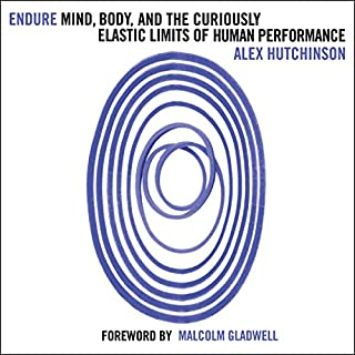 Endure: Mind, Body and the Curiously Elastic Limits of Human Performance                   By:                                                                                                                                 Alex Hutchinson                               Narrated by:                                                                                                                                 Robert G. Slade                      Length: 11 hrs and 9 mins     30 ratings     Overall 4.7