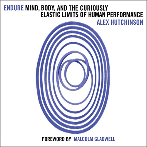 Endure: Mind, Body and the Curiously Elastic Limits of Human Performance audiobook cover art