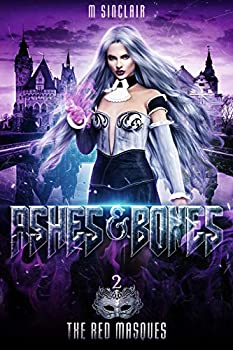 Ashes & Bones  The Red Masques Book 2