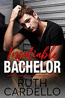 Insatiable Bachelor (Bachelor Tower Series, Book 1) by [Ruth Cardello]