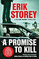 A Promise to Kill: A Clyde Barr Thriller (Clyde Barr 2)