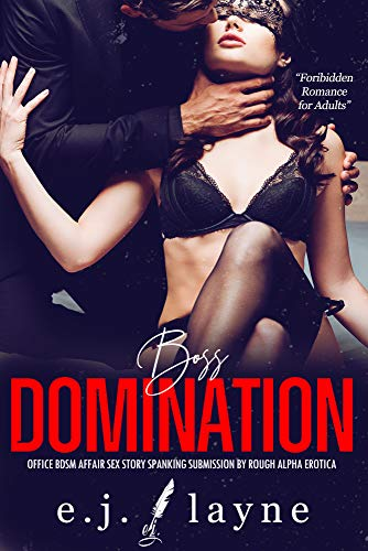 Boss Domination: Office BDSM Affair Sex Story: Spanking Submission by Rough Alpha Erotica (Forbidden Romance for Adults Book 10)