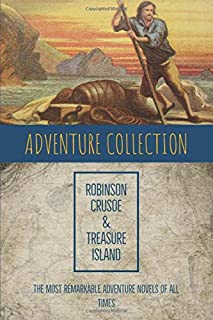 Adventure Collection : The Life and Adventures of Robinson Crusoe & Treasure Island