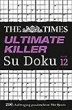 The Times Ultimate Killer Su Doku: Book 12: 200 of the deadliest Su Doku puzzles