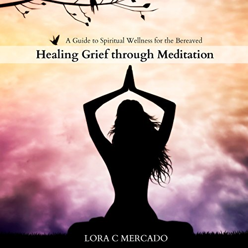 Healing Grief Through Meditation audiobook cover art