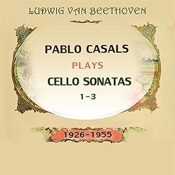 Pablo Casals Plays: Ludwig Van Beethoven: Cello Sonatas 1-3 (1926-1955) [Live]