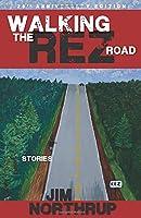 Walking the Rez Road: Stories