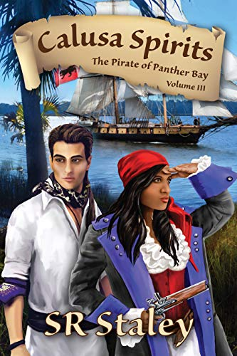 Calusa Spirits, The Pirate of Panther Bay, Vol III