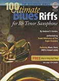 100 Ultimate Blues Riffs for Bb Tenor Saxophone, the Beginner Series...