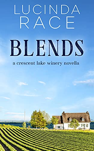Blends : Romance in The Finger Lakes (The Crescent Lake Winery Series Book 1)