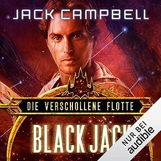 Black Jack     Die verschollene Flotte 2              Autor:                                                                                                                                 Jack Campbell                               Sprecher:                                                                                                                                 Matthias Lühn                      Spieldauer: 10 Std. und 58 Min.     1.065 Bewertungen     Gesamt 4,6