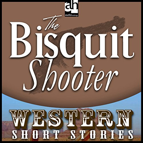 The Biscuit Shooter audiobook cover art