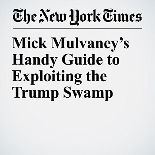 Mick Mulvaney's Handy Guide to Exploiting the Trump Swamp audiobook cover art