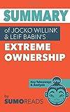 Summary of Jocko Willink & Leif Babin's Extreme Ownership: Key Takeaways & Analysis