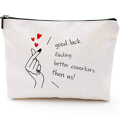 Coworker Leaving Gifts for Women-Good Luck Finding Better Coworkers Than Us-Going Away Gifts,Coworker Goodbye Gift,Farewell Gifts for Coworkers,Friends,Boss- Makeup Bag Gifts (Makeup Bag- Good luck th