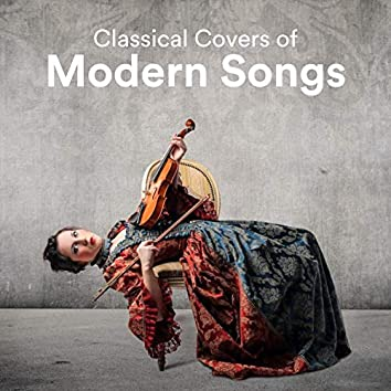 Classical Covers of Modern Songs