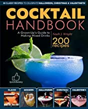 The COCKTAIL HANDBOOK: A Grown-Up's Guide to Making Mixed Drinks (Cocktail Book, Bartender Book, Mixology Book, Christmas Cocktails, Halloween Cocktails, Valentine's Cocktails)