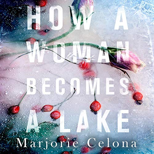 How a Woman Becomes a Lake cover art