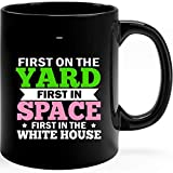 N\A Kamala Harris AKA 1908 First On The Yard First in The Space First in The White House 1908 Coffee Mug
