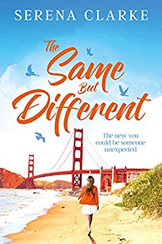 The Same But Different: A Near & Far Novel by [Serena Clarke]