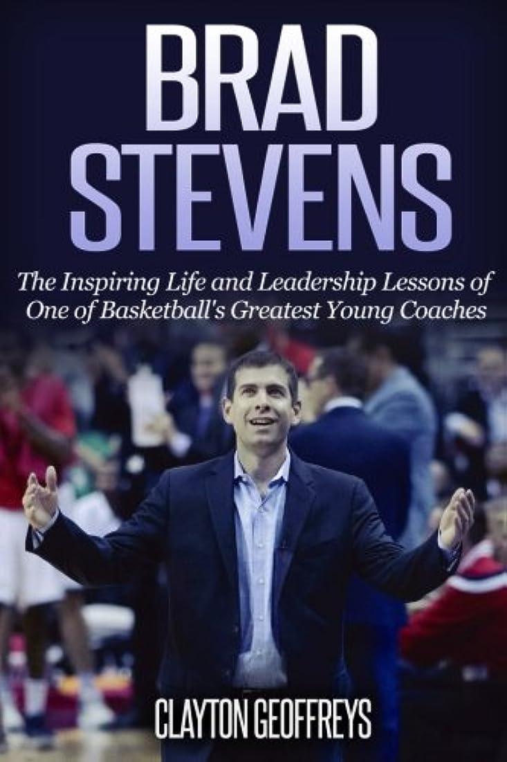速い電気技師実行Brad Stevens: The Inspiring Life and Leadership Lessons of One of Basketball's Greatest Young Coaches (Basketball Biography & Leadership Books)