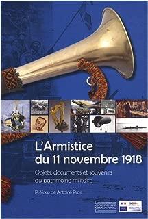L'Armistice du 11 Novembre 1918 : Objets, documents et souvenirs du patrimoine militaire