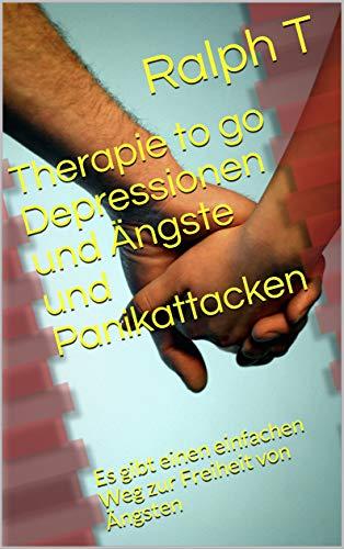 Therapie to go Depressionen und Ängste und Panikattacken: Es gibt ein