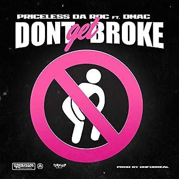 Don't Get Broke (feat. Dmac)