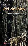 "Pel de lobo (INFANTIL E XUVENIL - FÃ""RA DE XOGO)"