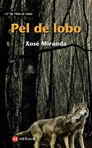 Pel de lobo (INFANTIL E XUVENIL - FÓRA DE XOGO)