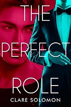 The Perfect Role by [Clare Solomon]