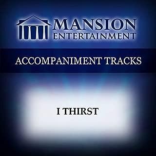 I Thirst [Accompaniment/Performance Track]
