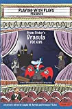 Bram Stoker's Dracula for Kids: 3 Short Melodramatic Plays for 3 Group Sizes (Playing With Plays)