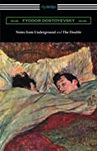 Notes from Underground and The Double: (translated by Constance Garnett)